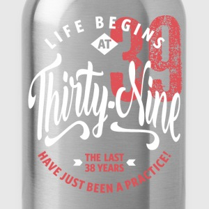 Life Begins at 39 | 39th Birthday - Water Bottle