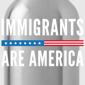 Immigrants Are America - Water Bottle