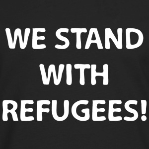 We Stand With Refugees - Men's Premium Long Sleeve T-Shirt