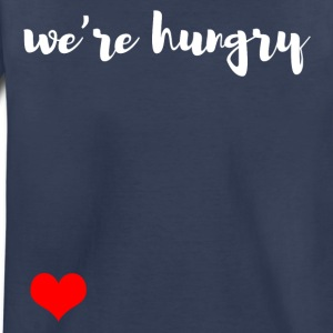 we are hungry Kids' Shirts - Toddler Premium T-Shirt