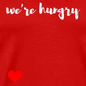 we are hungry Caps - Men's Premium T-Shirt