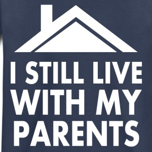 I still live with my parents Kids' Shirts - Toddler Premium T-Shirt