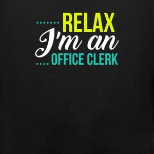 Office Clerk - Relax I'm An Office Clerk - Men's Premium Tank