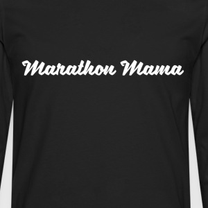 Marathon Mama Runner Cyclist Workout T-Shirt T-Shirts - Men's Premium Long Sleeve T-Shirt