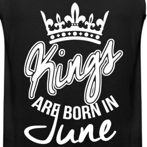 Kings Are Born in June T-Shirts - Men's Premium Tank