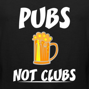 Pubs Not Clubs Cold Beer Drinking Bar Hopping T-Shirts - Men's Premium Tank