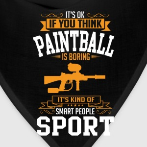 OK If You Thinks Sport Paintball Is BORING T-Shirt T-Shirts - Bandana