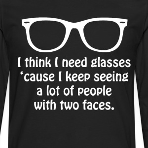 I Keep Seeing People with Two Faces Glasses Shirt T-Shirts - Men's Premium Long Sleeve T-Shirt