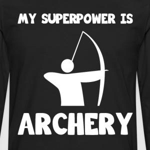 My Superpower is Archery Sportsman Hunting T-Shirt T-Shirts - Men's Premium Long Sleeve T-Shirt