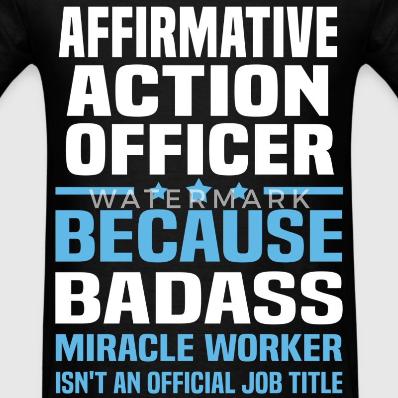 Affirmative Action Officer Tshirt - Men's T-Shirt