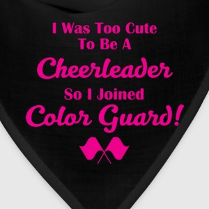 Too Cute to be a Cheerleader Joined Color Guard T-Shirts - Bandana