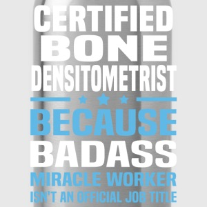 Certified Bone Densitometrist Tshirt - Water Bottle