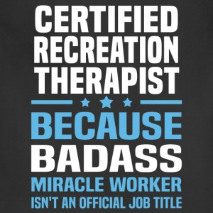 Certified Recreation Therapist Tshirt - Adjustable Apron