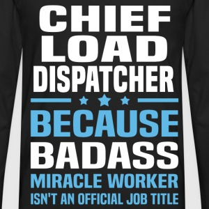 Chief Load Dispatcher Tshirt - Men's Premium Long Sleeve T-Shirt