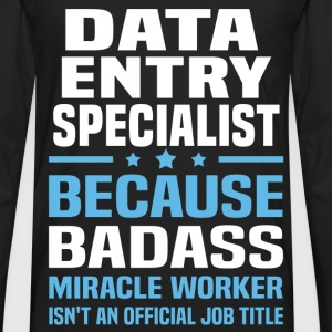 Data Entry Specialist Tshirt - Men's Premium Long Sleeve T-Shirt