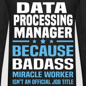 Data Processing Manager Tshirt - Men's Premium Long Sleeve T-Shirt