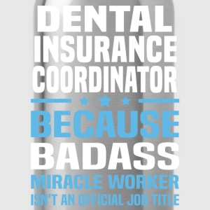 Dental Insurance Coordinator Tshirt - Water Bottle