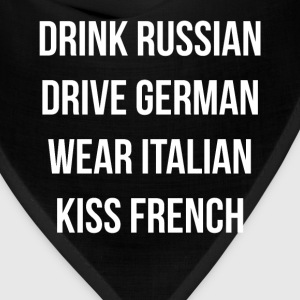 Drink Russian Drive German Wear Italian European T-Shirts - Bandana