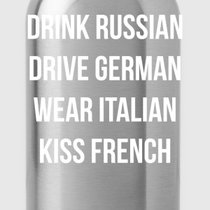 Drink Russian Drive German Wear Italian European T-Shirts - Water Bottle
