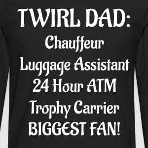 Twirl Dad Chauffer Luggage Assistant Fan T-Shirt T-Shirts - Men's Premium Long Sleeve T-Shirt