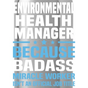 Environmental Health Manager Tshirt - Water Bottle