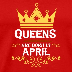 queens are born in april Caps - Men's Premium T-Shirt