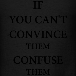 If you can't convince them confuse them Long Sleeve Shirts - Men's T-Shirt