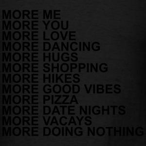 More me more you more love more dancing more hugs  Long Sleeve Shirts - Men's T-Shirt