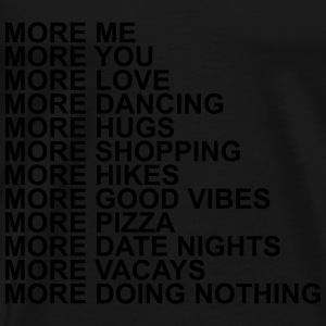 More me more you more love more dancing more hugs  Long Sleeve Shirts - Men's Premium T-Shirt