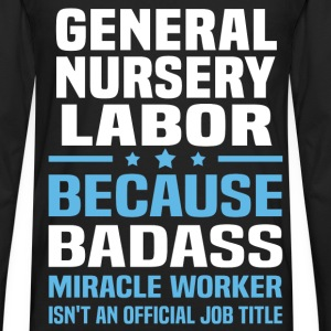 General Nursery Labor Tshirt - Men's Premium Long Sleeve T-Shirt
