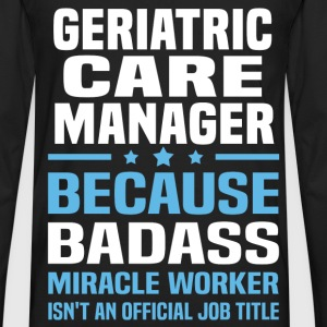 Geriatric Care Manager Tshirt - Men's Premium Long Sleeve T-Shirt