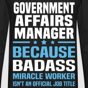 Government Affairs Manager Tshirt - Men's Premium Long Sleeve T-Shirt