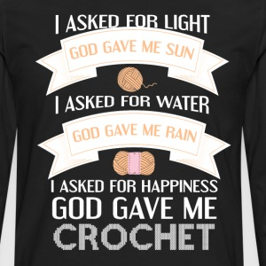 Asked for Happiness God Gave me Crochet T-Shirt T-Shirts - Men's Premium Long Sleeve T-Shirt