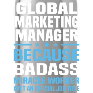 Global Marketing Manager Tshirt - Water Bottle