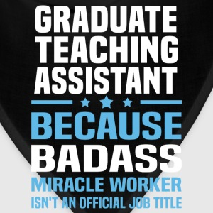 Graduate Teaching Assistant Tshirt - Bandana