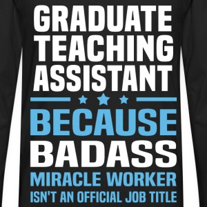 Graduate Teaching Assistant Tshirt - Men's Premium Long Sleeve T-Shirt