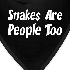 Snakes are People Too Animal Lover Snake Parent  T-Shirts - Bandana