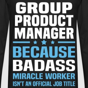 Group Product Manager Tshirt - Men's Premium Long Sleeve T-Shirt