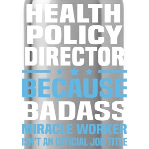 Health Policy Director Tshirt - Water Bottle