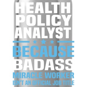 Health Policy Analyst Tshirt - Water Bottle