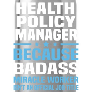 Health Policy Manager Tshirt - Water Bottle