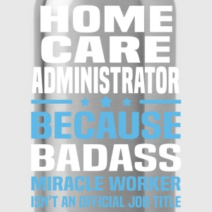 Home Care Administrator Tshirt - Water Bottle
