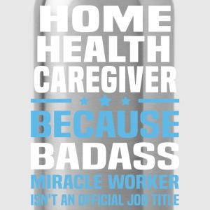 Home Health Caregiver Tshirt - Water Bottle