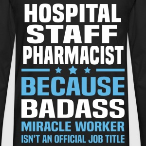 Hospital Staff Pharmacist Tshirt - Men's Premium Long Sleeve T-Shirt