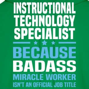 Instructional Technology Specialist Tshirt - Men's Hoodie