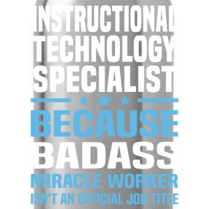 Instructional Technology Specialist Tshirt - Water Bottle