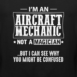 Aircraft Mechanic Not a Magician T-Shirt T-Shirts - Men's Premium Tank
