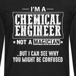 Chemical Engineer Not a Magician T-Shirt T-Shirts - Men's Premium Long Sleeve T-Shirt