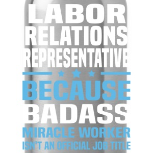 Labor Relations Representative Tshirt - Water Bottle