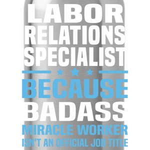 Labor Relations Specialist Tshirt - Water Bottle